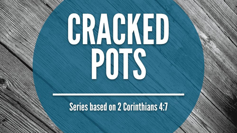 Cracked Pot. Moses pt.2